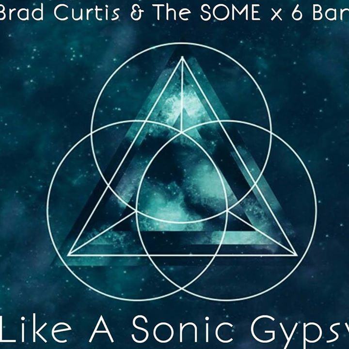 Brad Curtis and  The SOME x 6 Band Tour Dates