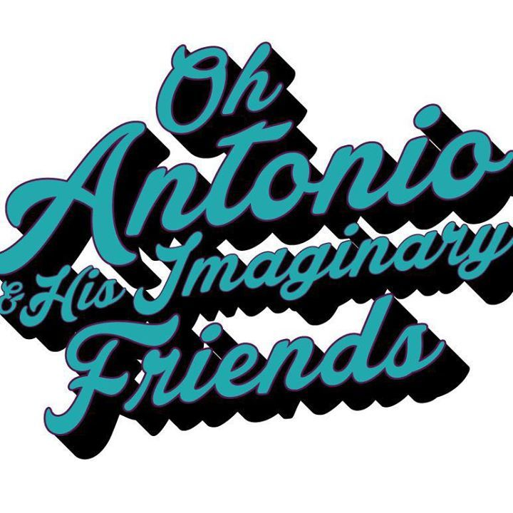 Oh Antonio + His Imaginary Friends Tour Dates