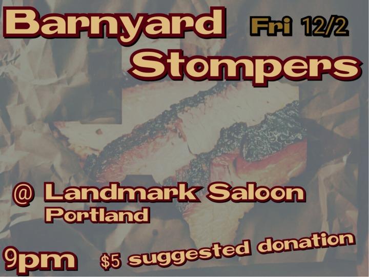 Barnyard Stompers @ Landmark Saloon  - Portland, OR