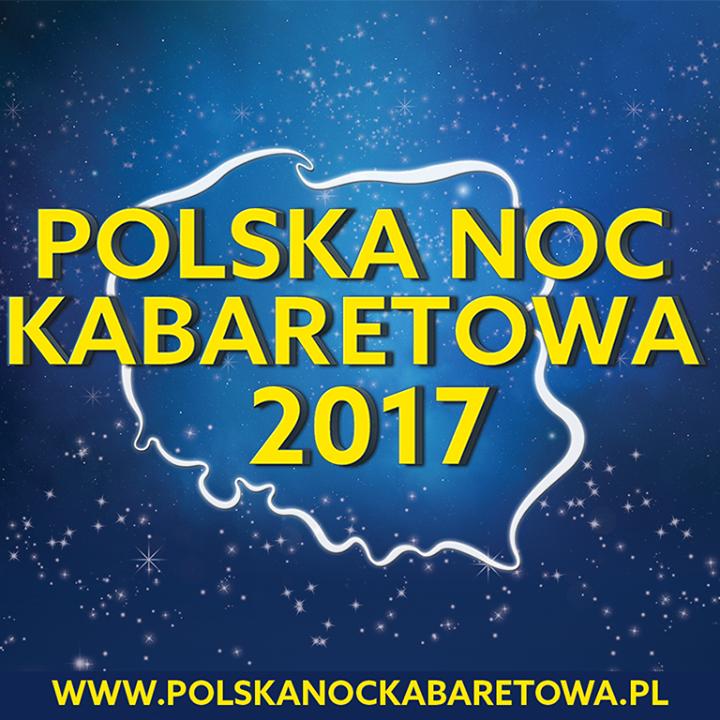 Polska Noc Kabaretowa @ Polska Noc Kabaretowa 2017 - Dąbrowa Górnicza, Poland