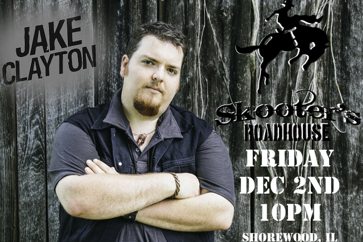 Jake Clayton @ Skooters Roadhouse - Shorewood, IL