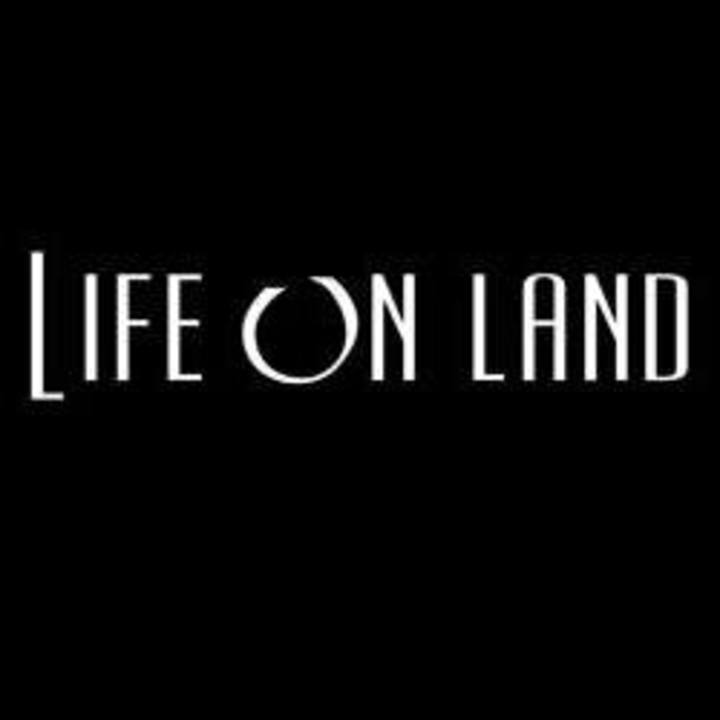 Life On Land Tour Dates