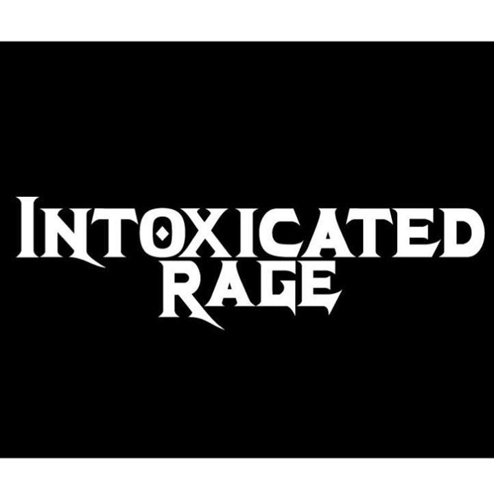 Intoxicated Rage Tour Dates