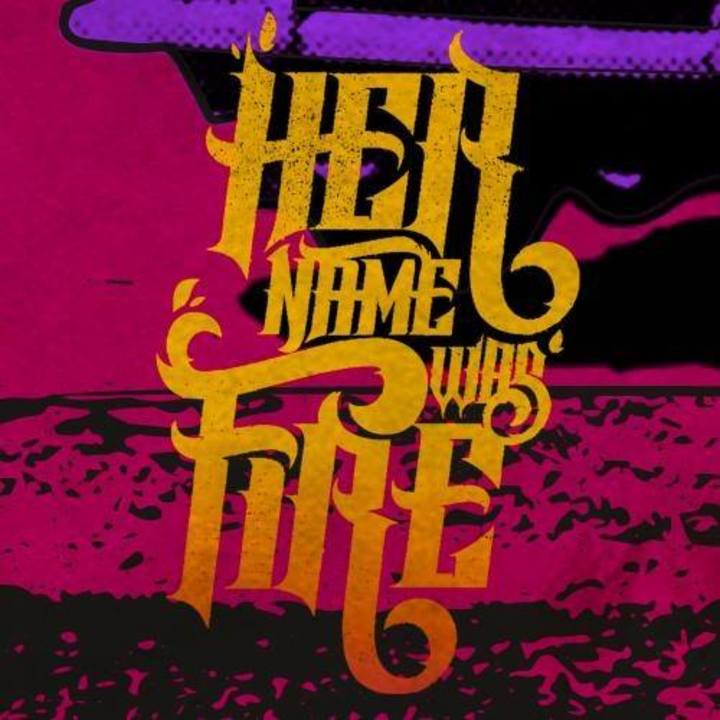 Her Name Was Fire Tour Dates