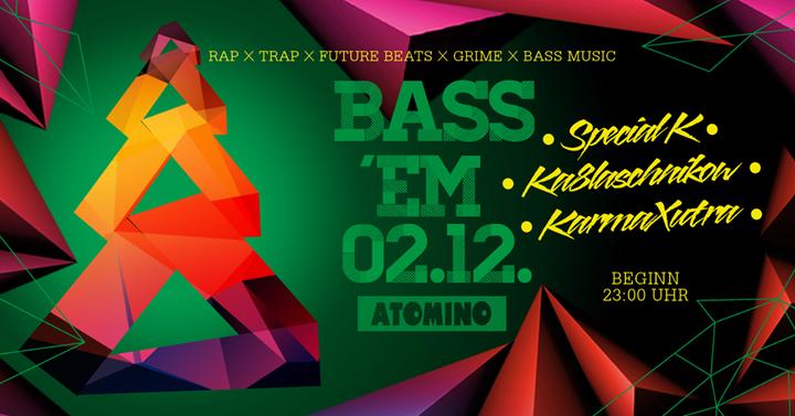 Bass'Em @ Bass 'Em @ Atomino - Chemnitz, Germany