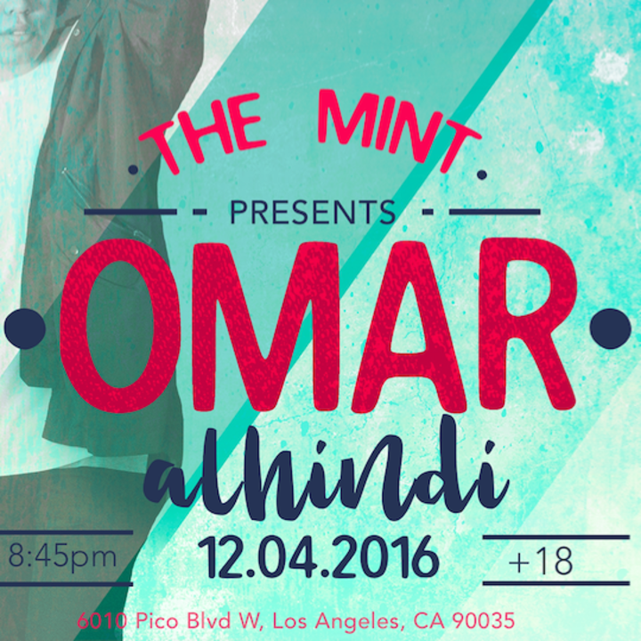 Omar Alhindi @ The Mint - Los Angeles, CA