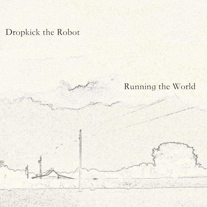 Dropkick the Robot Tour Dates