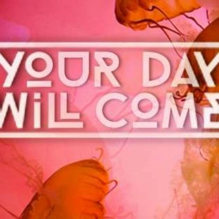 Your Day Will Come Tour Dates