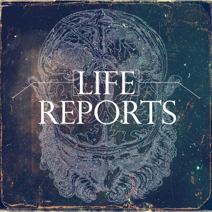 Life Reports Tour Dates
