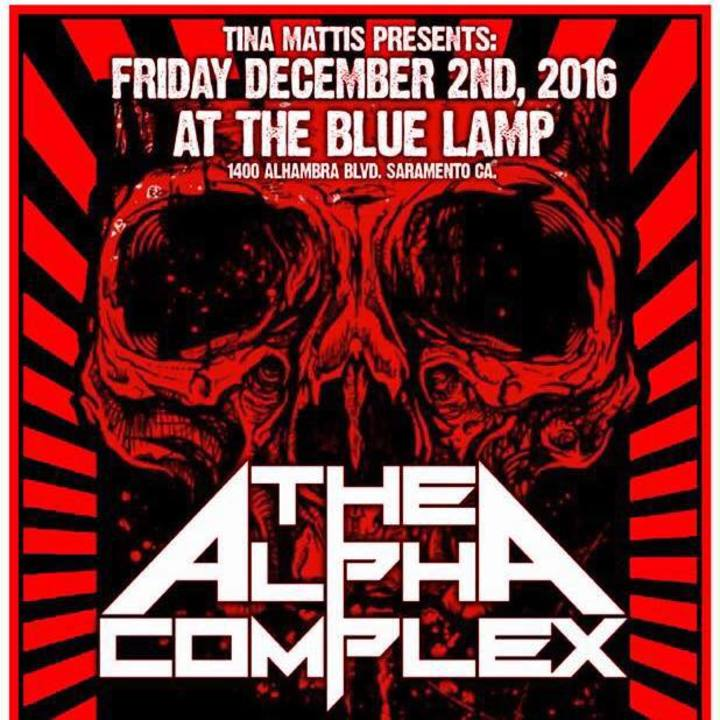 The Alpha Complex @ Blue Lamp - Sacramento, CA