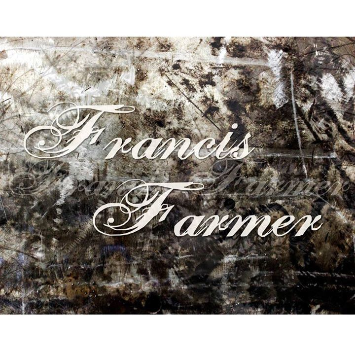 Francis Farmer Music Tour Dates