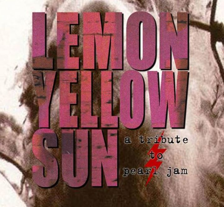 Lemon Yellow Sun - A Tribute to Pearl Jam Tour Dates