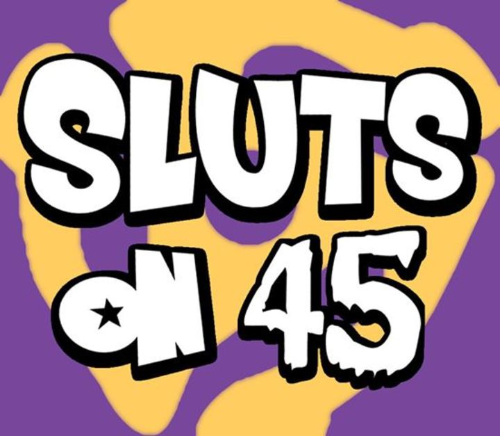 Sluts On 45 Tour Dates