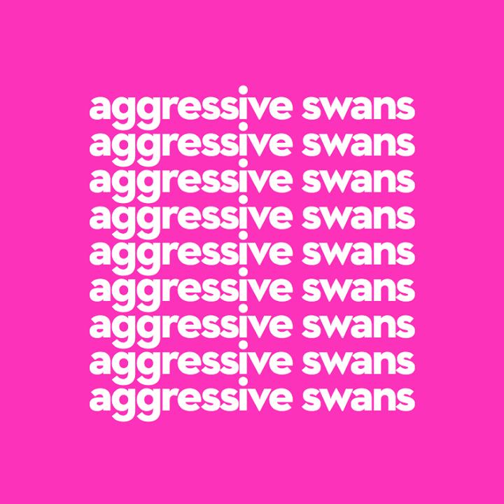 Aggressive Swans Tour Dates