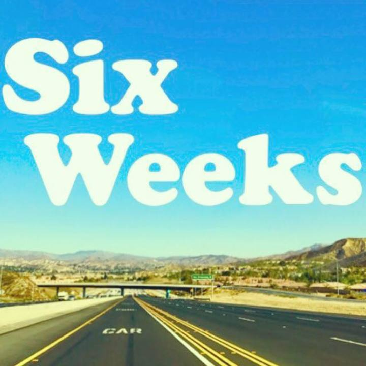 Six Weeks Tour Dates