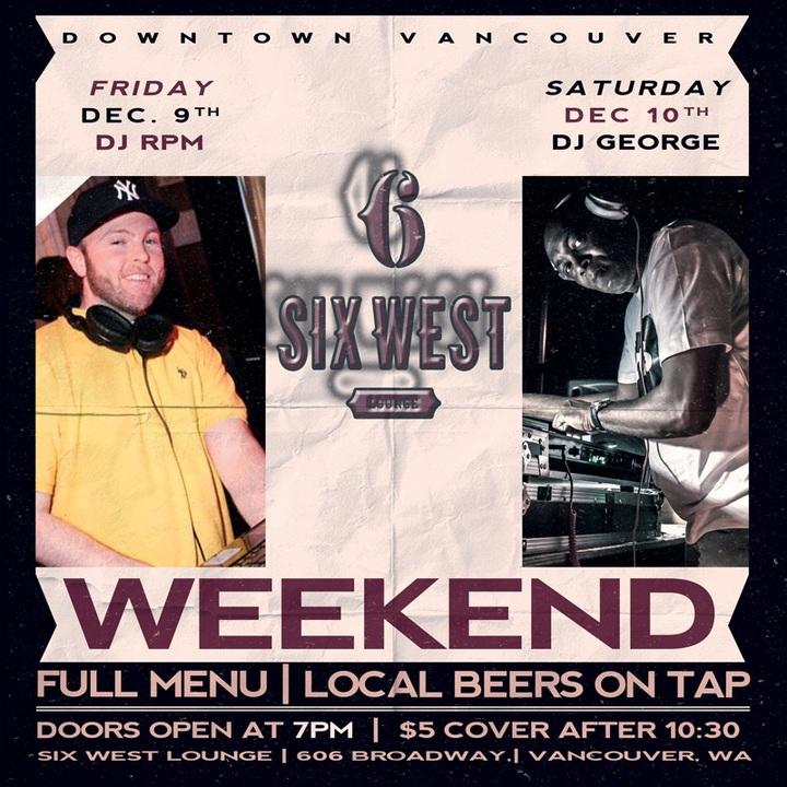 DJ GEORGE THE MIXOLOGIST @ Six West Lounge - Vancouver, WA