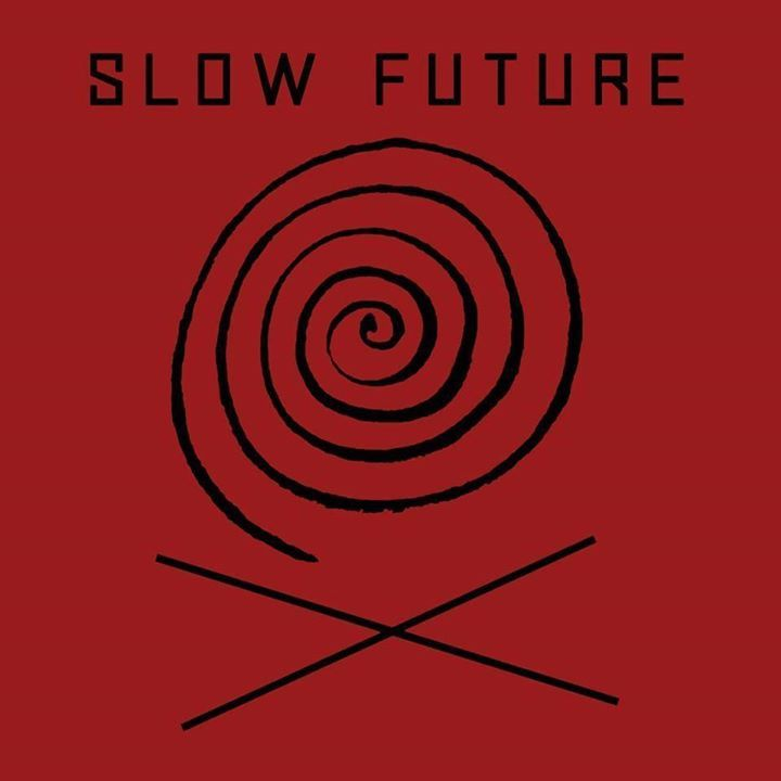 Slow Future Tour Dates