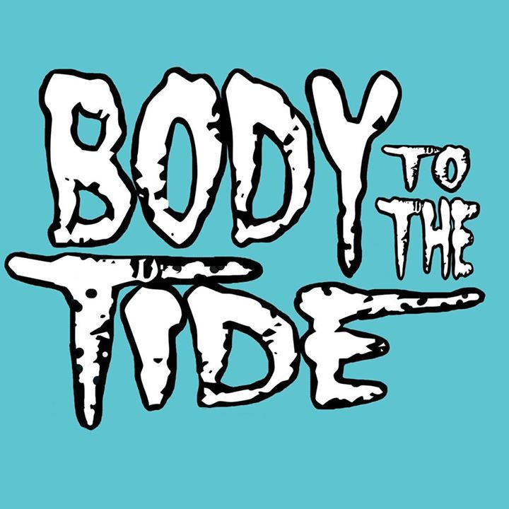 Body To The Tide Tour Dates