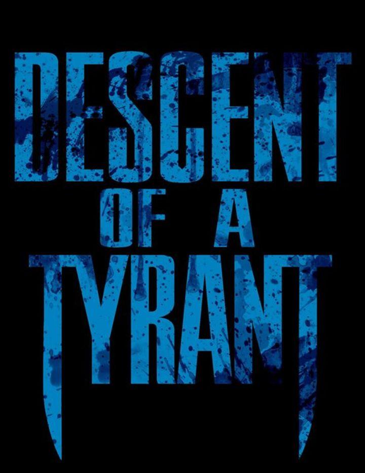 Descent of a Tyrant Tour Dates