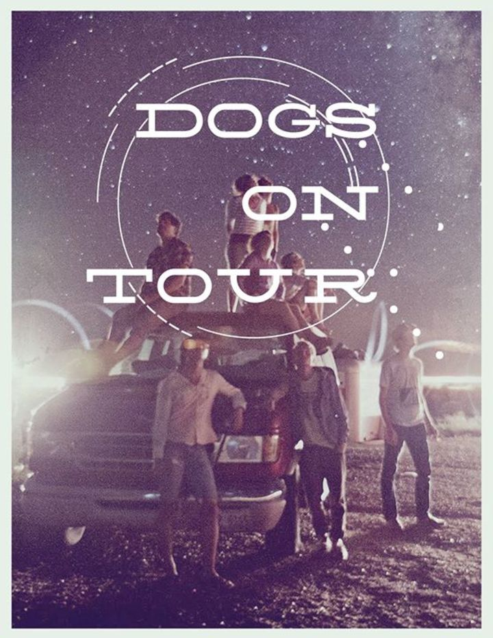 Dogs On Tour Tour Dates