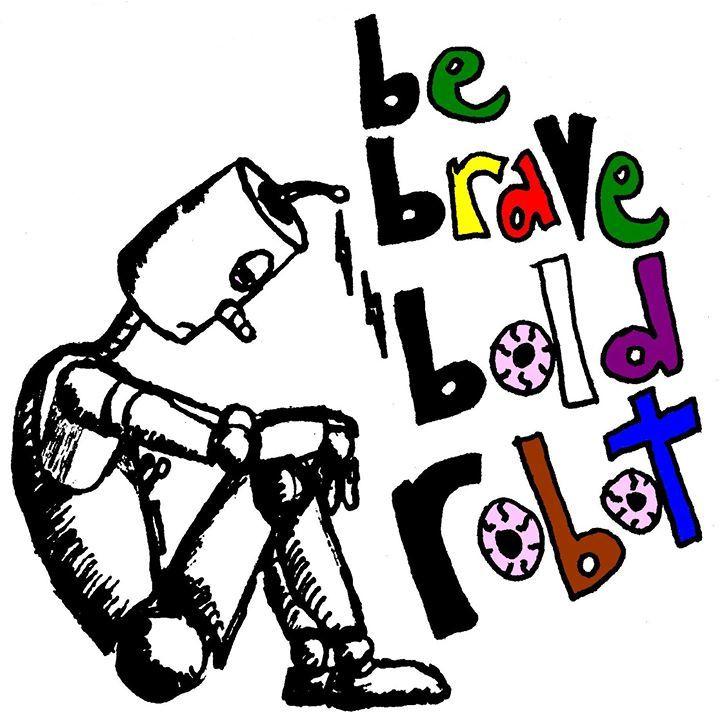 Be Brave Bold Robot Tour Dates
