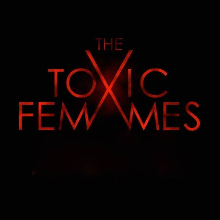 The Toxic Femmes Tour Dates