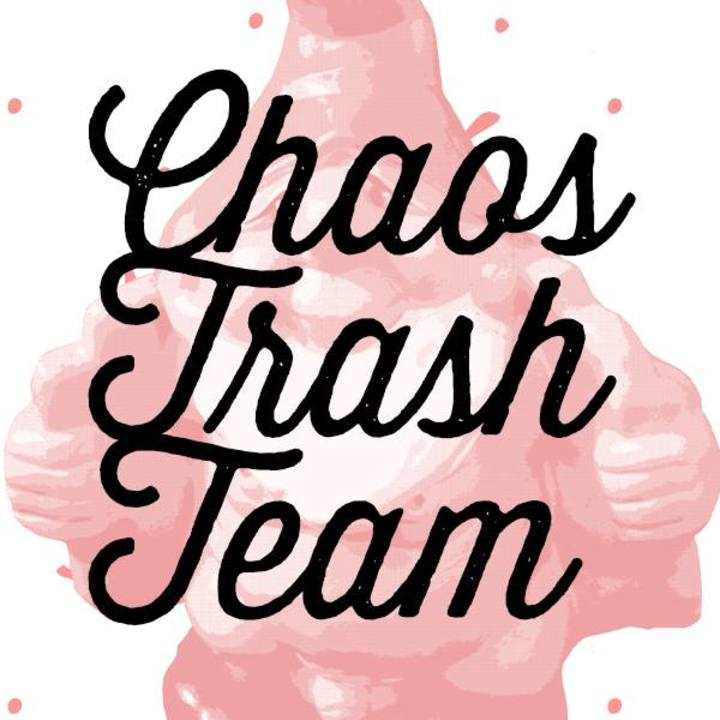 ChaosTrashTeam Tour Dates
