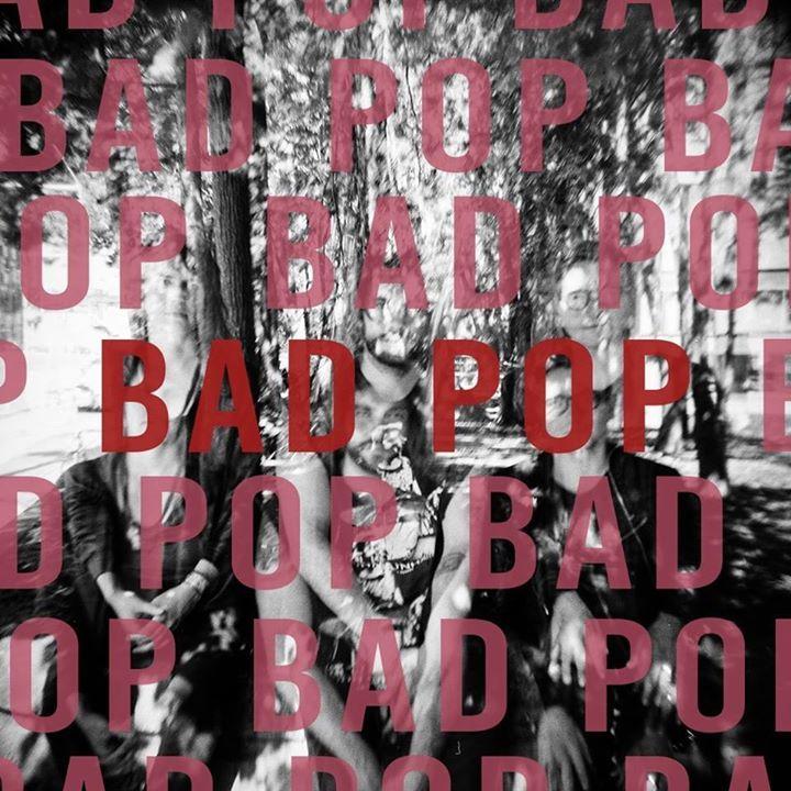 Bad Pop Tour Dates
