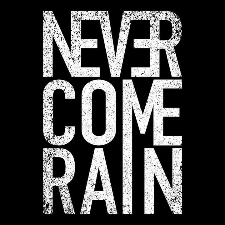 Never Come Rain Tour Dates
