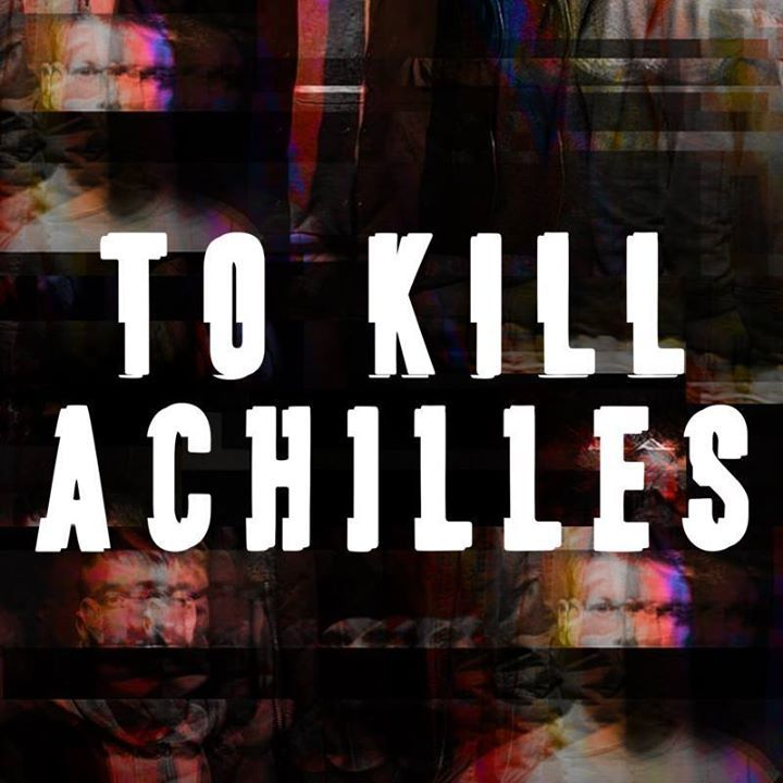 To Kill Achilles Tour Dates