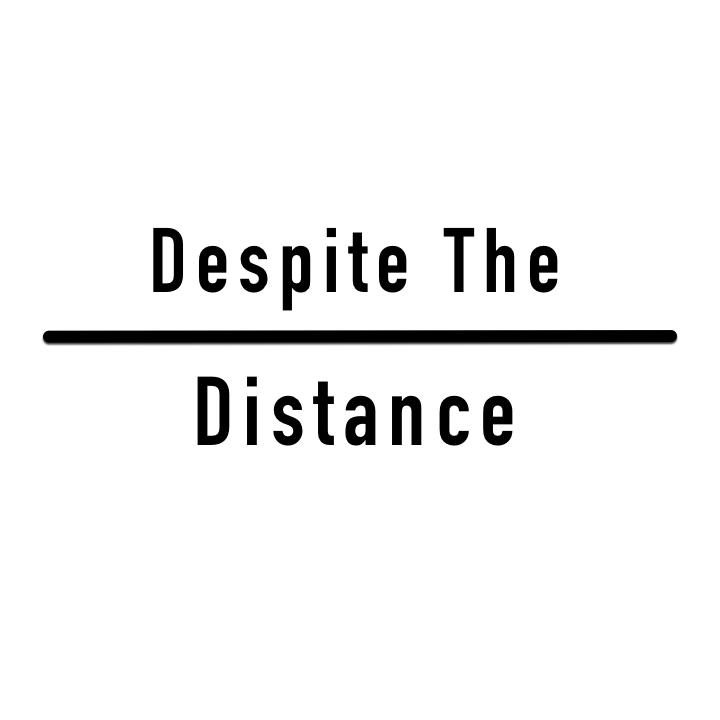 Despite The Distance Tour Dates