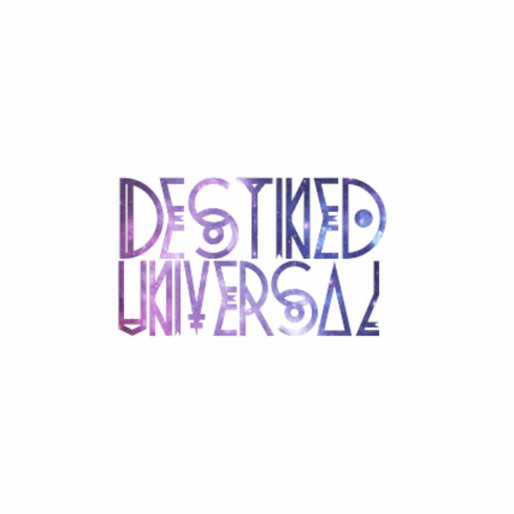 Destined Universal Tour Dates