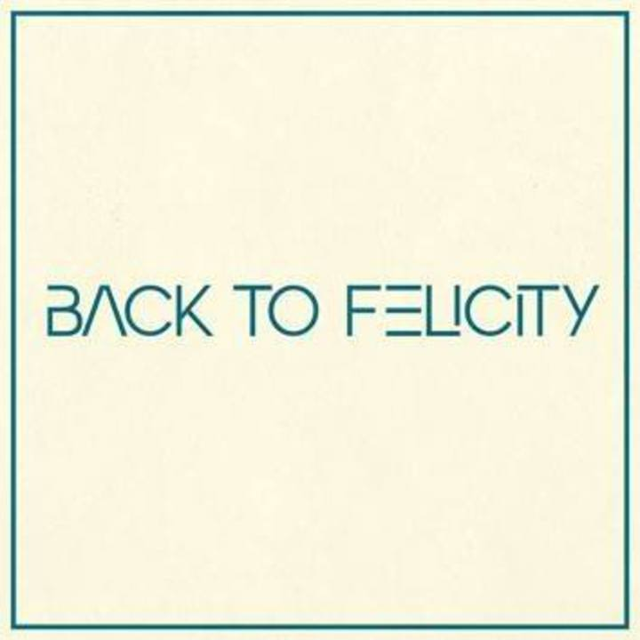 Back to Felicity Tour Dates
