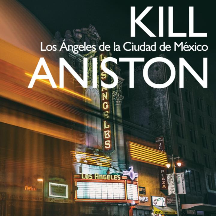 Kill Aniston Tour Dates