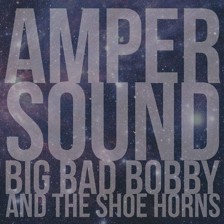 Big Bad Bobby and the Shoe Horns Tour Dates