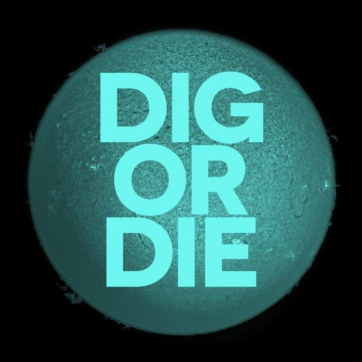 Dig or Die Tour Dates