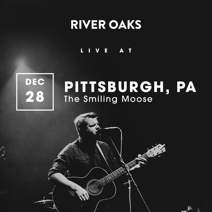 River Oaks @ The Smiling Moose - Pittsburgh, PA
