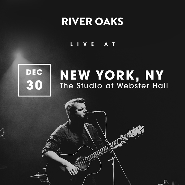 River Oaks @ The Studio at Webster Hall - New York, NY