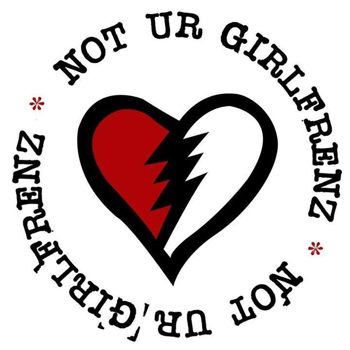 Not Ur Girlfrenz Tour Dates