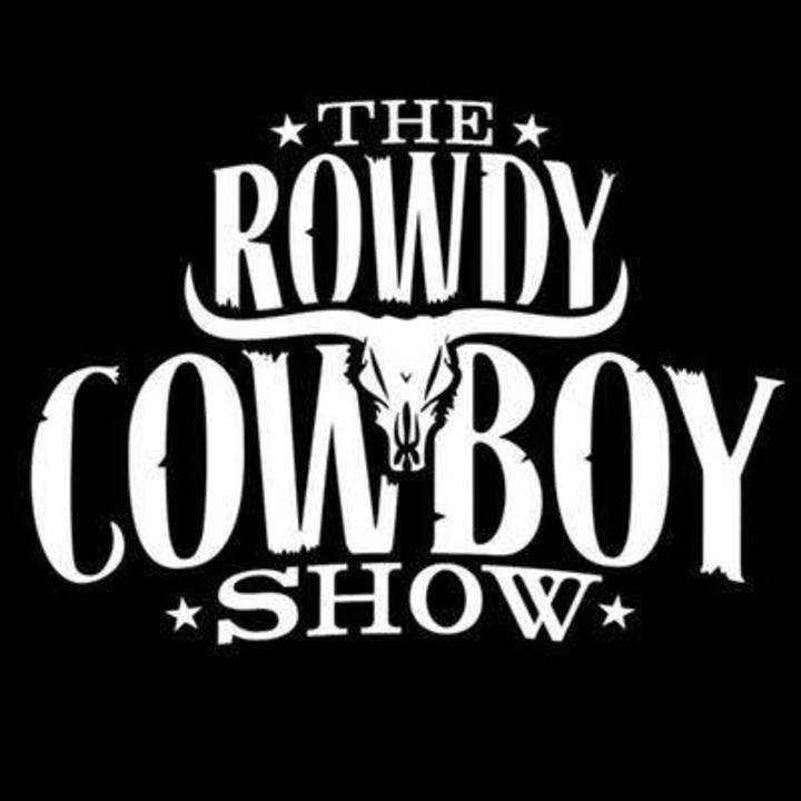 The Rowdy Cowboy Show Tour Dates