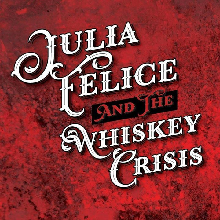 Julia Felice and the Whiskey Crisis Tour Dates