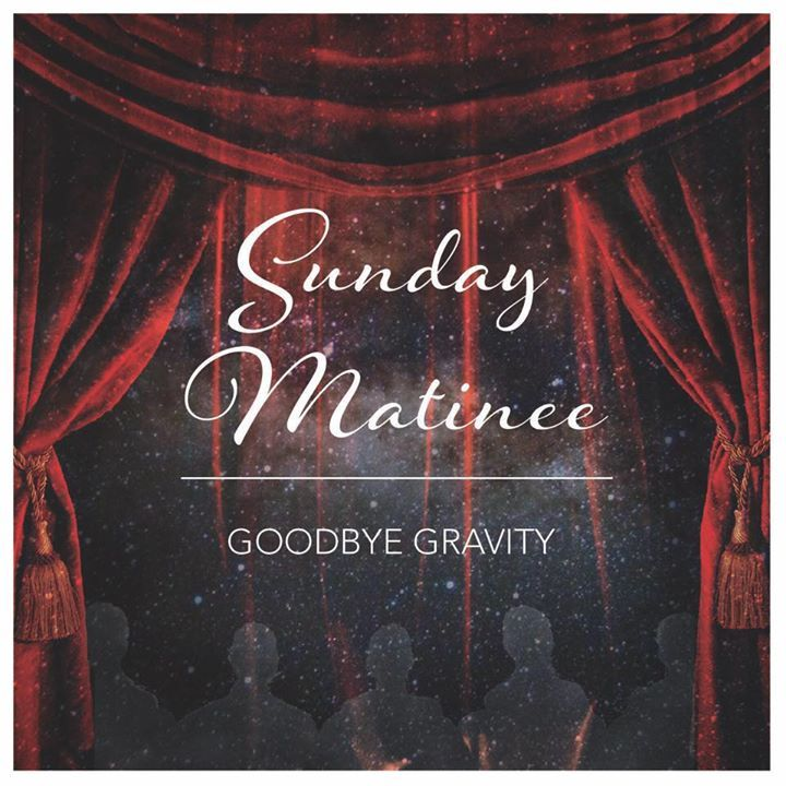 Goodbye Gravity Tour Dates