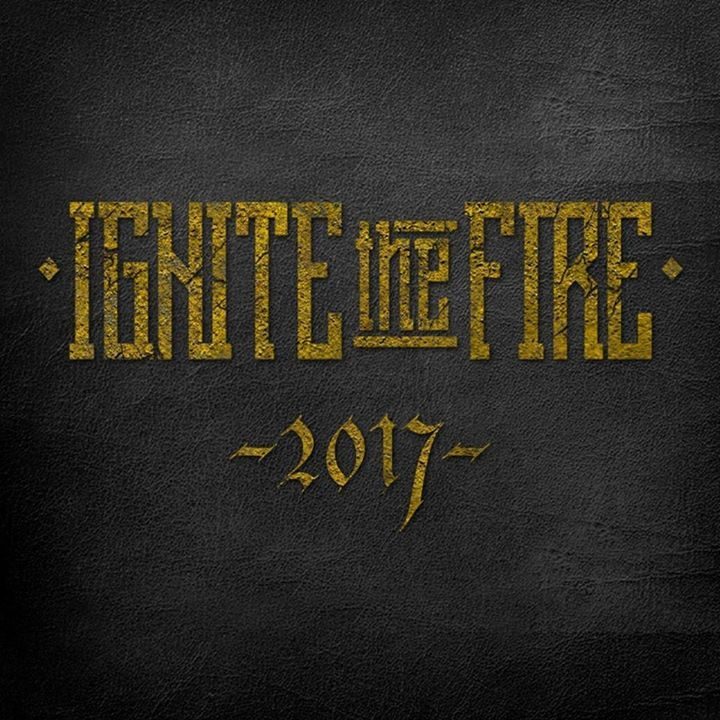 Ignite The Fire Tour Dates