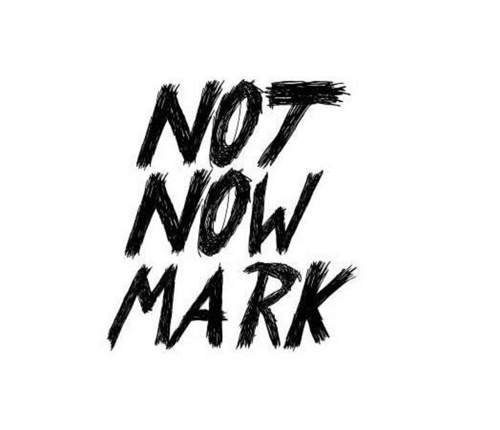 Not Now Mark Tour Dates