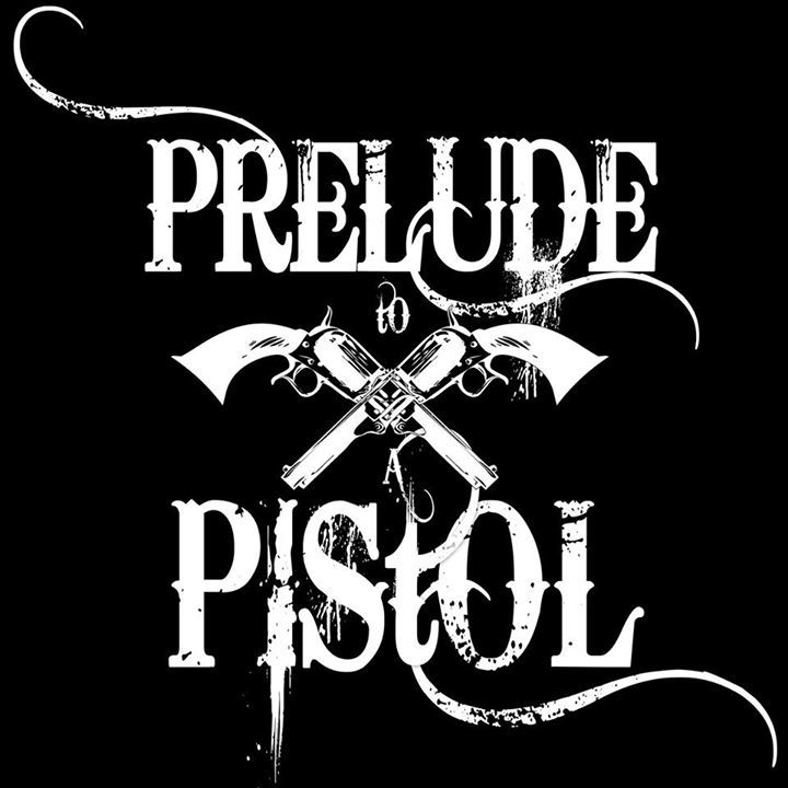 Prelude to a Pistol Tour Dates