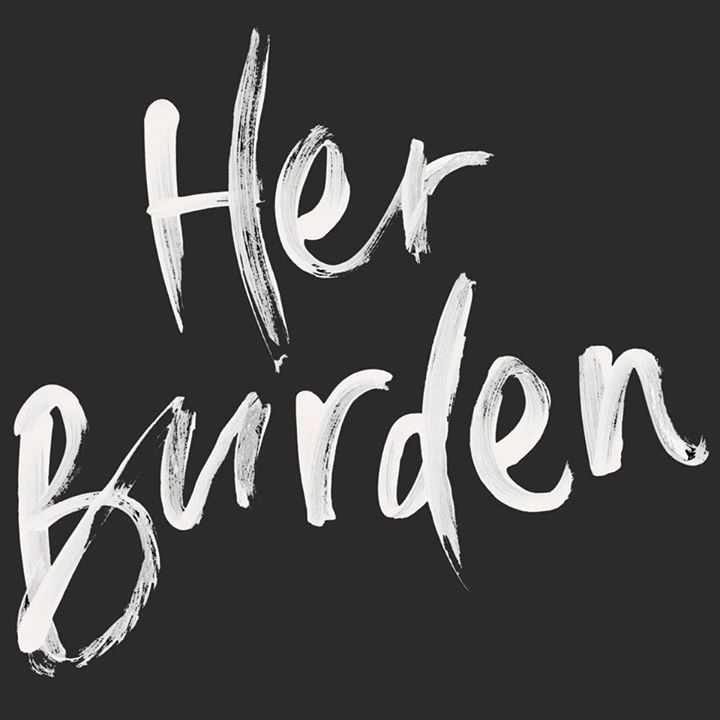 Her Burden Tour Dates