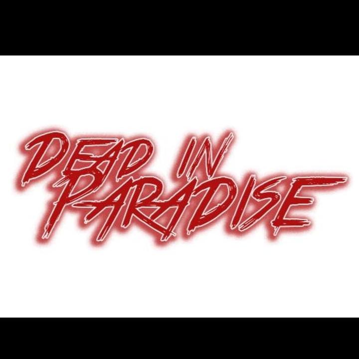 Dead In Paradise Tour Dates