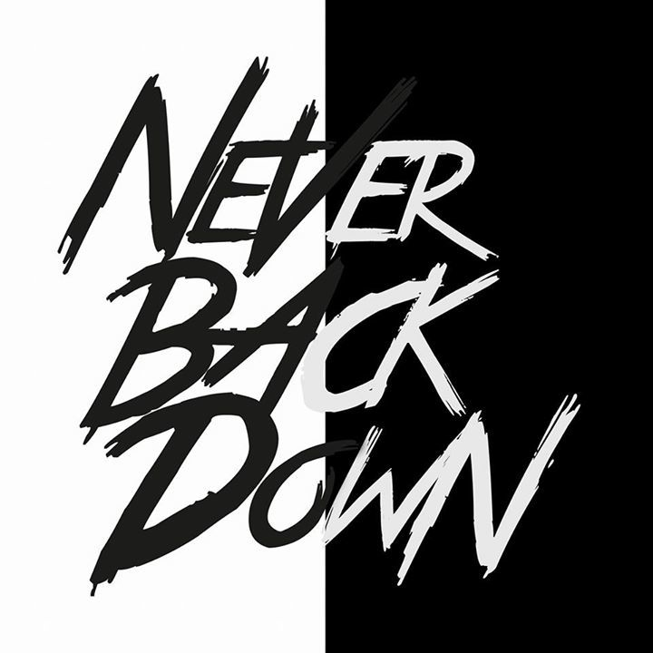 NEVER BACK DOWN - Germany Tour Dates
