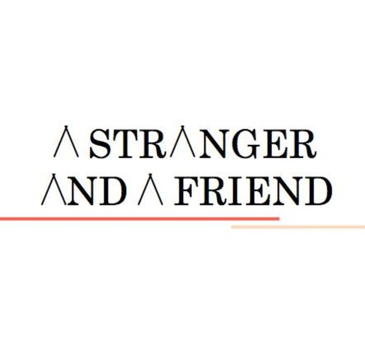 a stranger and a friend Tour Dates