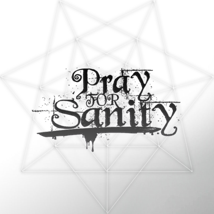 Pray for Sanity Tour Dates